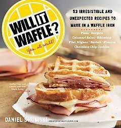 Will It Waffle? : 53 Unexpected and Irresistible Recipes to Make in a Waffle Iron (Paperback)(Daniel