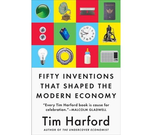 50 Inventions That Shaped the Modern Economy -  by Tim Harford (Hardcover) - image 1 of 1