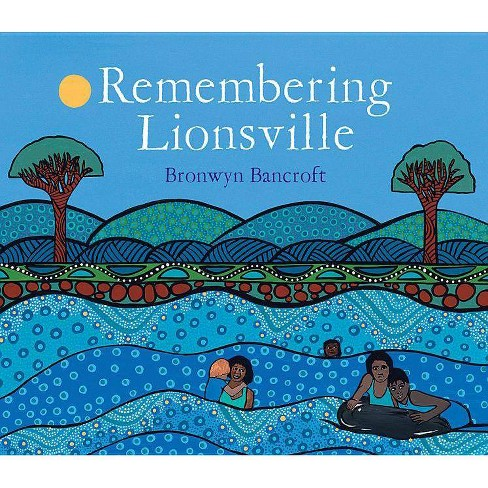 Remembering Lionsville - by  Bronwyn Bancroft (Hardcover) - image 1 of 1