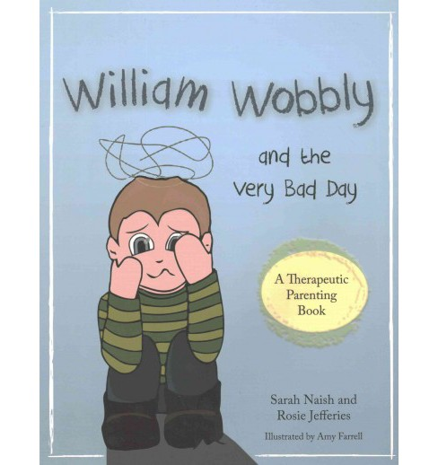 William Wobbly and the Very Bad Day : A Story About When Feelings Become Too Big (Paperback) - image 1 of 1