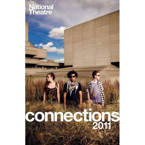 National Theatre Connections 2011 - (Paperback) - image 1 of 1