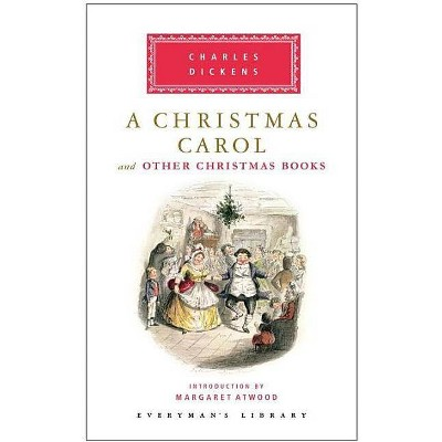 A Christmas Carol and Other Christmas Books - (Everyman's Library Classics) by  Charles Dickens (Hardcover)