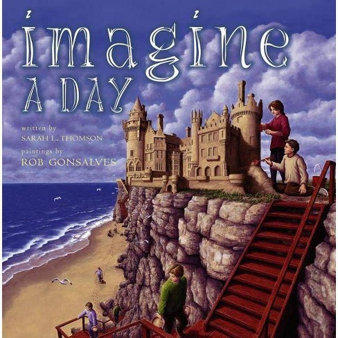 Imagine a Day - (Byron Preiss Book) by  Sarah L Thomson (Hardcover) - image 1 of 1