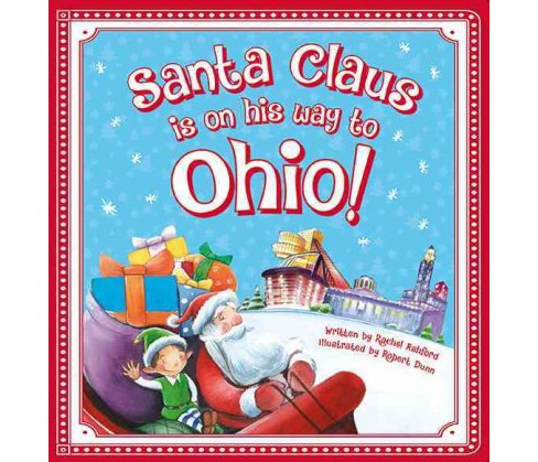 Santa Claus Is on His Way to Ohio! (Hardcover) (Rachel Ashford) - image 1 of 1