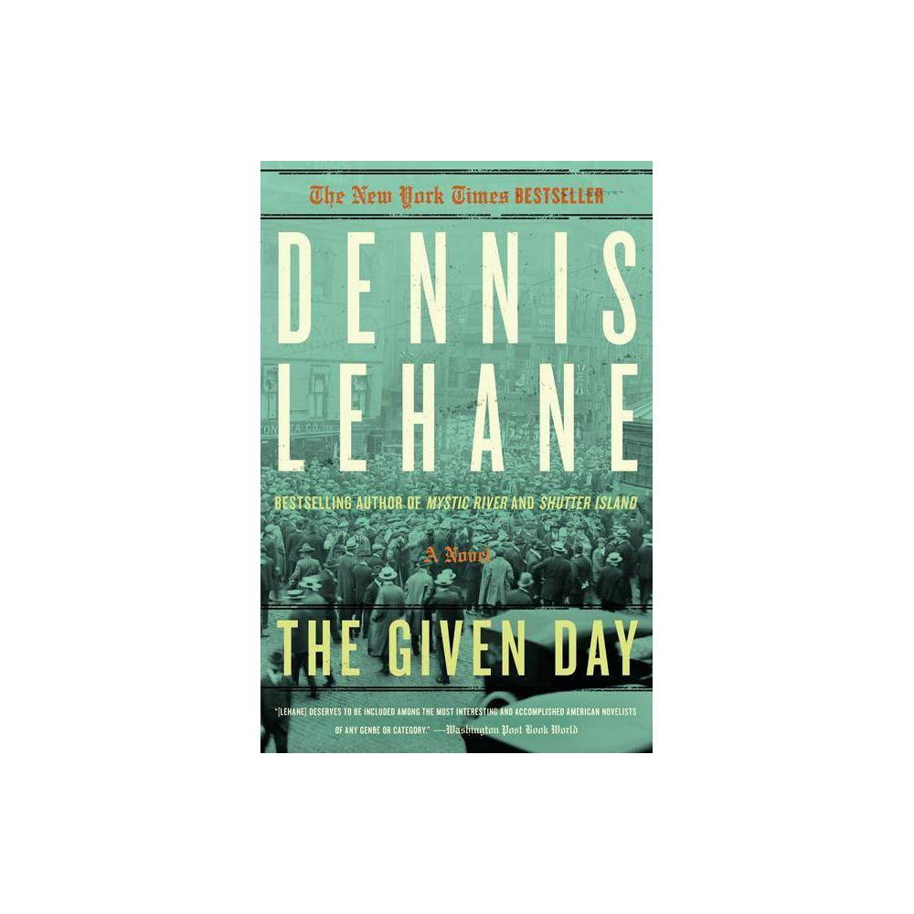 The Given Day By Dennis Lehane Paperback