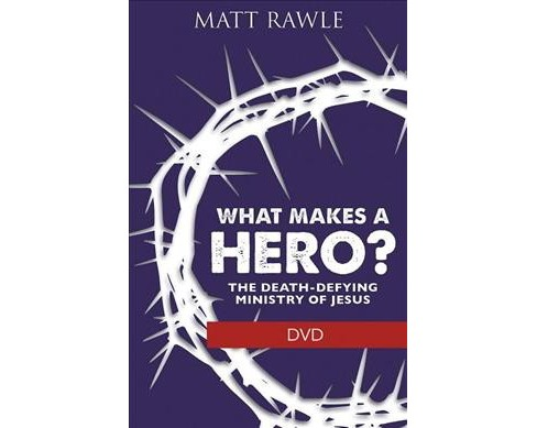 What Makes a Hero? : The Death-Defying Ministry of Jesus (Hardcover) (Matt Rawle) - image 1 of 1