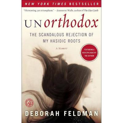 Unorthodox - by Deborah Feldman (Paperback)