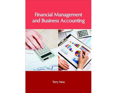 Financial Management and Business Accounting -  (Hardcover) - image 1 of 1