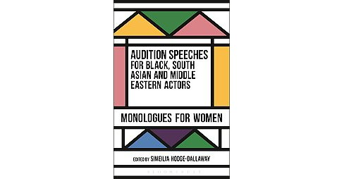 Audition Speeches for Black, South Asian and Middle Eastern Actors : Monologues for Women (Paperback) - image 1 of 1
