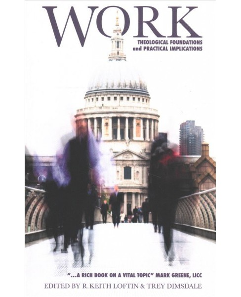 Work : Theological Foundations and Practical Implications -  (Paperback) - image 1 of 1