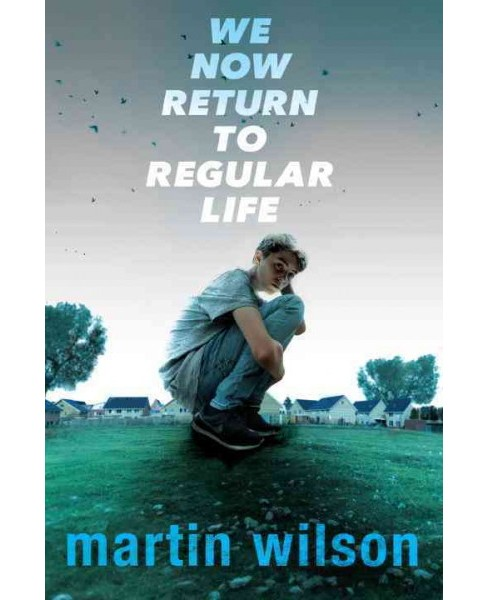 We Now Return to Regular Life -  by Martin Wilson (Hardcover) - image 1 of 1