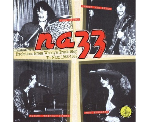 Nazz - Evolution:From Woody's Truck Stop To (CD) - image 1 of 1