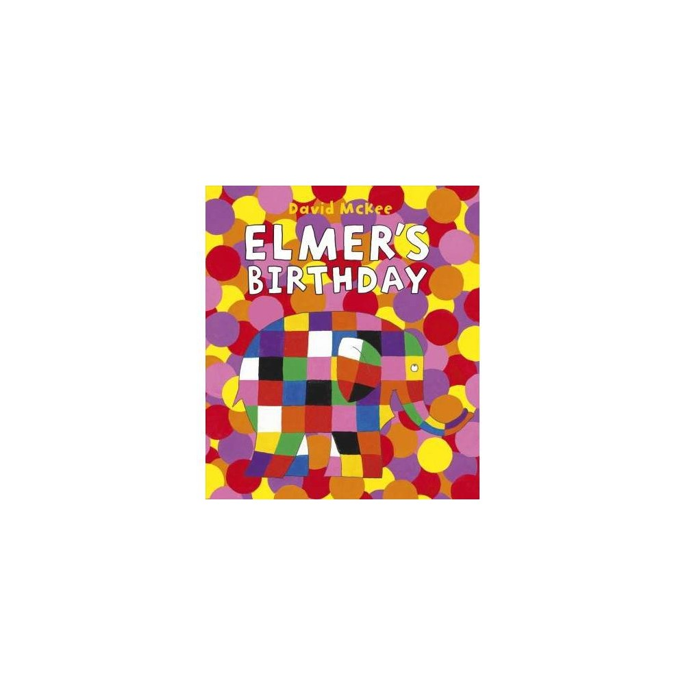Elmer's Birthday - (Elmer Books) by David McKee (School And Library)