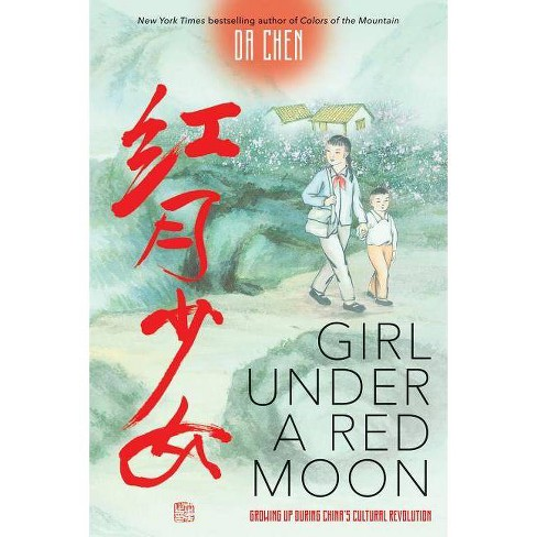 Girl Under a Red Moon: Growing Up During China's Cultural Revolution - by  Da Chen (Hardcover) - image 1 of 1