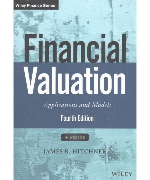 Financial Valuation + Website : Applications and Models (Hardcover) (James R. Hitchner) - image 1 of 1