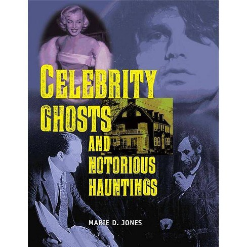 Celebrity Ghosts and Notorious Hauntings - by  Marie D Jones (Paperback) - image 1 of 1