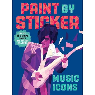 Paint by Sticker : Music Icons: Re-create 12 Iconic Photographs One Sticker at a Time! (Paperback) (Workman Publishing)