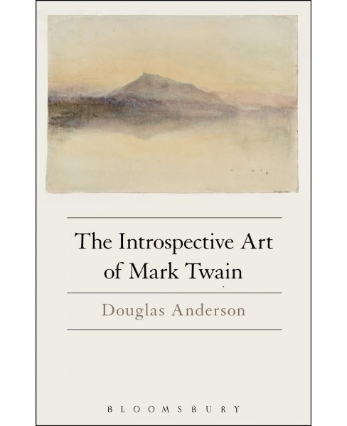 Introspective Art of Mark Twain -  by Douglas Anderson (Hardcover) - image 1 of 1