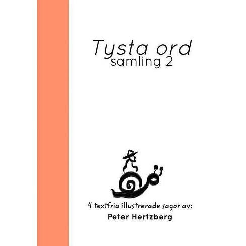 Tysta ord - by  Peter Hertzberg (Hardcover) - image 1 of 1