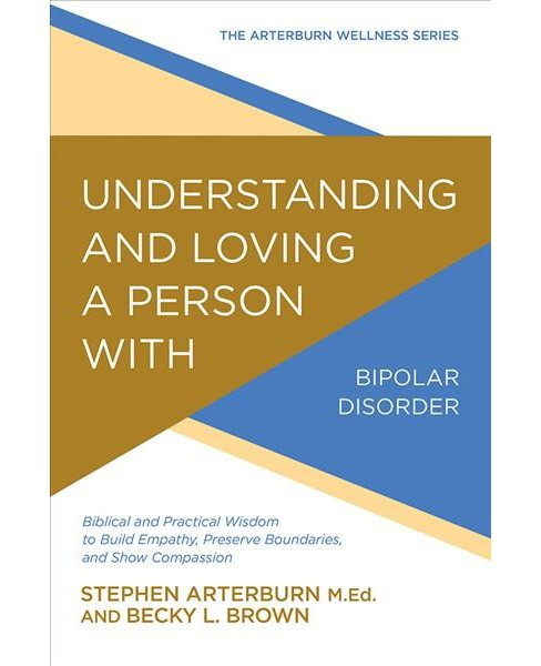 Understanding and Loving a Person With Bipolar Disorder : Biblical and Practical Wisdom to Build - image 1 of 1