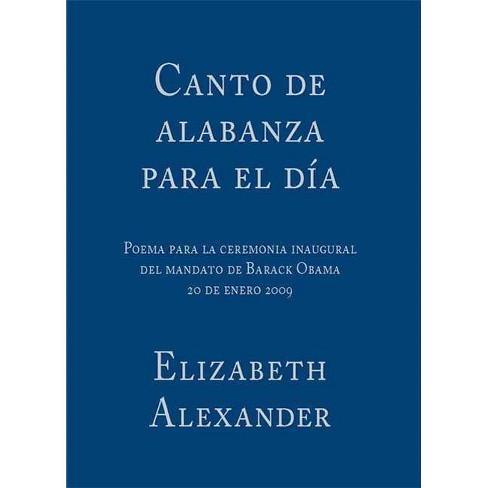 Canto de Alabanza Para El D�a - by  Elizabeth Alexander (Paperback) - image 1 of 1