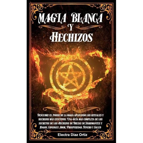 Magia Blanca Y Hechizos By Electra Díaz Ortiz Paperback Target