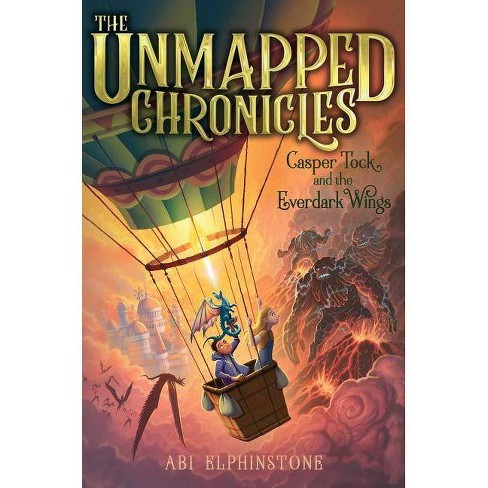 Casper Tock and the Everdark Wings - (Unmapped Chronicles) by  Abi Elphinstone (Hardcover) - image 1 of 1