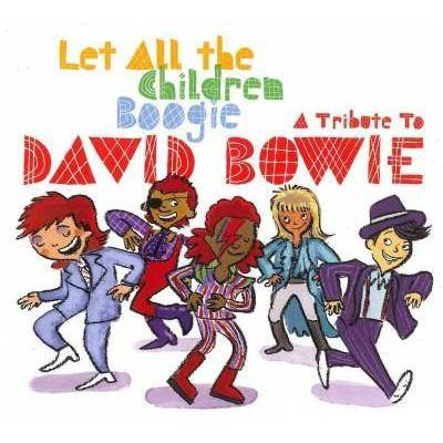 Various Artists - Let All The Children Boogie: A Tribute To David Bowie (CD)