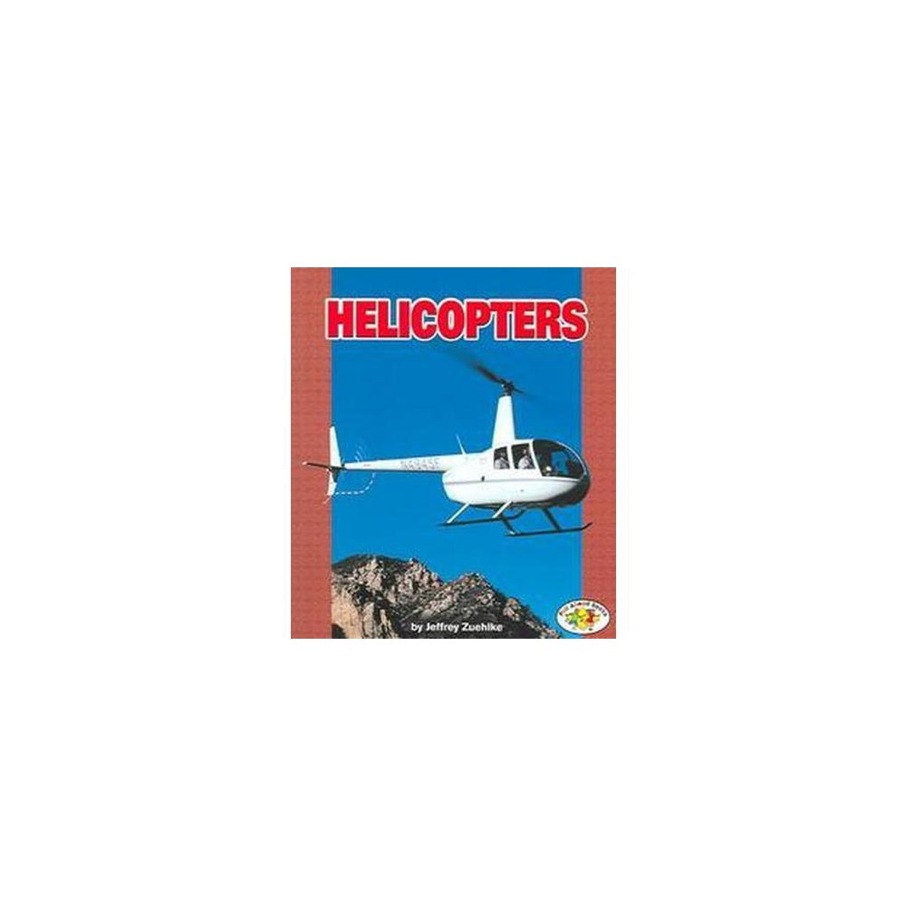 Helicopters (Paperback) (Jeffrey Zuehlke)