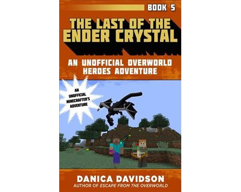 Last of the Ender Crystal -  by Danica Davidson (Hardcover) - image 1 of 1