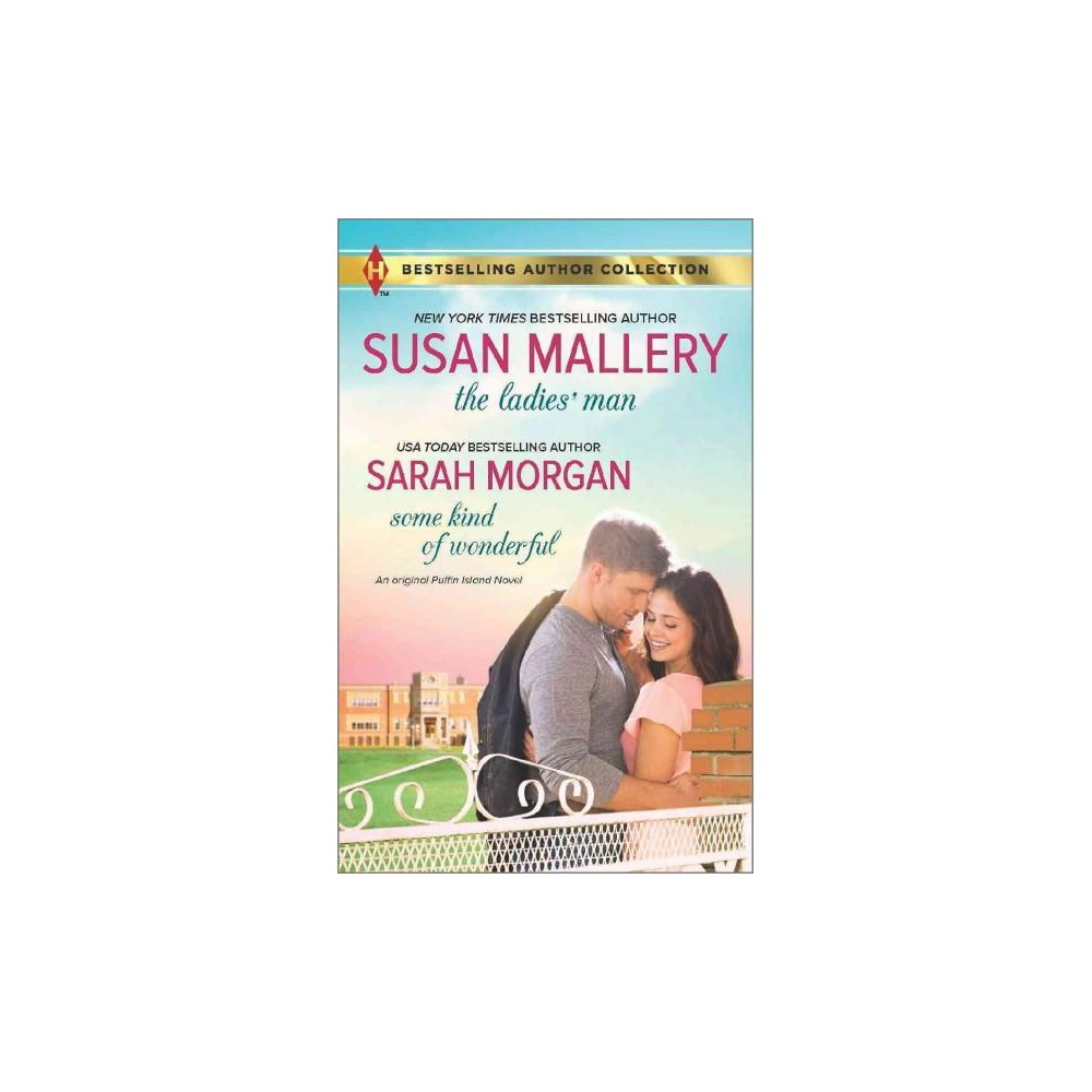 The Ladies' Man & Some Kind of Wonderful ( Harlequin Bestselling Author Collection) (Paperback) by Susan Mallery