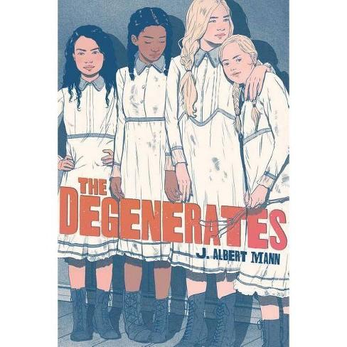 The Degenerates - by  J Albert Mann (Hardcover) - image 1 of 1