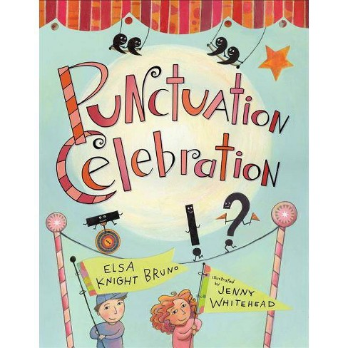 Punctuation Celebration - by  Elsa Knight Bruno (Paperback) - image 1 of 1