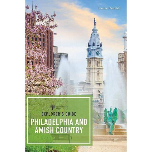 Explorer's Guide Philadelphia & Amish Country - (Explorer's 50 Hikes) by  Laura Randall (Paperback) - image 1 of 1