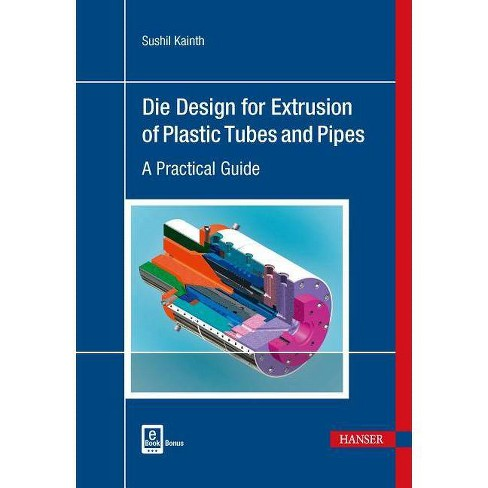 Die Design for Extrusion of Pipes and Tubes - by  Sushil Kainth (Hardcover) - image 1 of 1