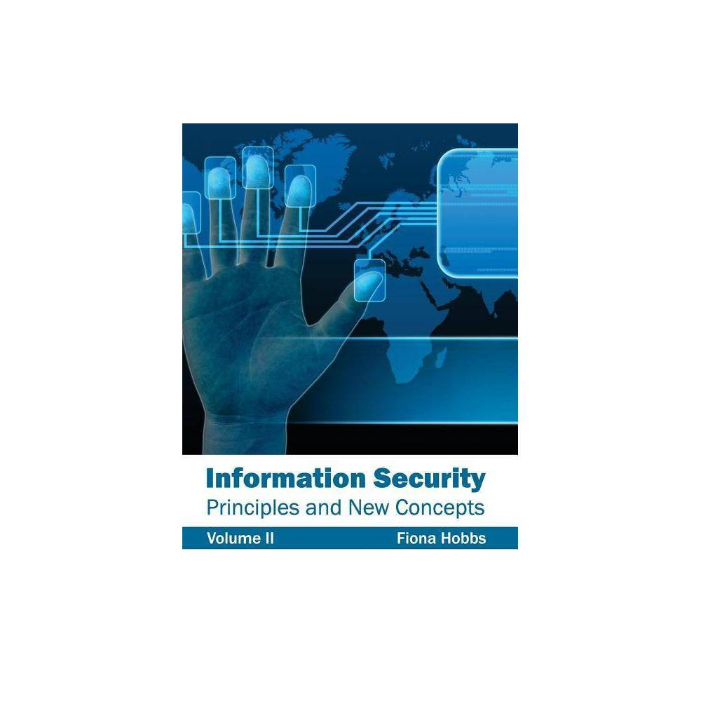 Information Security: Principles and New Concepts (Volume II) - (Hardcover)