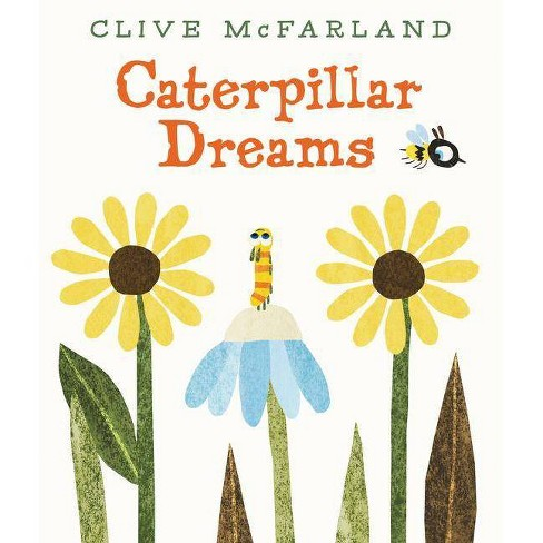 Caterpillar Dreams - by  Clive McFarland (Hardcover) - image 1 of 1