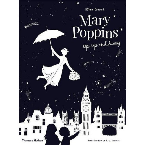 Mary Poppins Up, Up and Away - by  Helene Druvert (Hardcover) - image 1 of 1