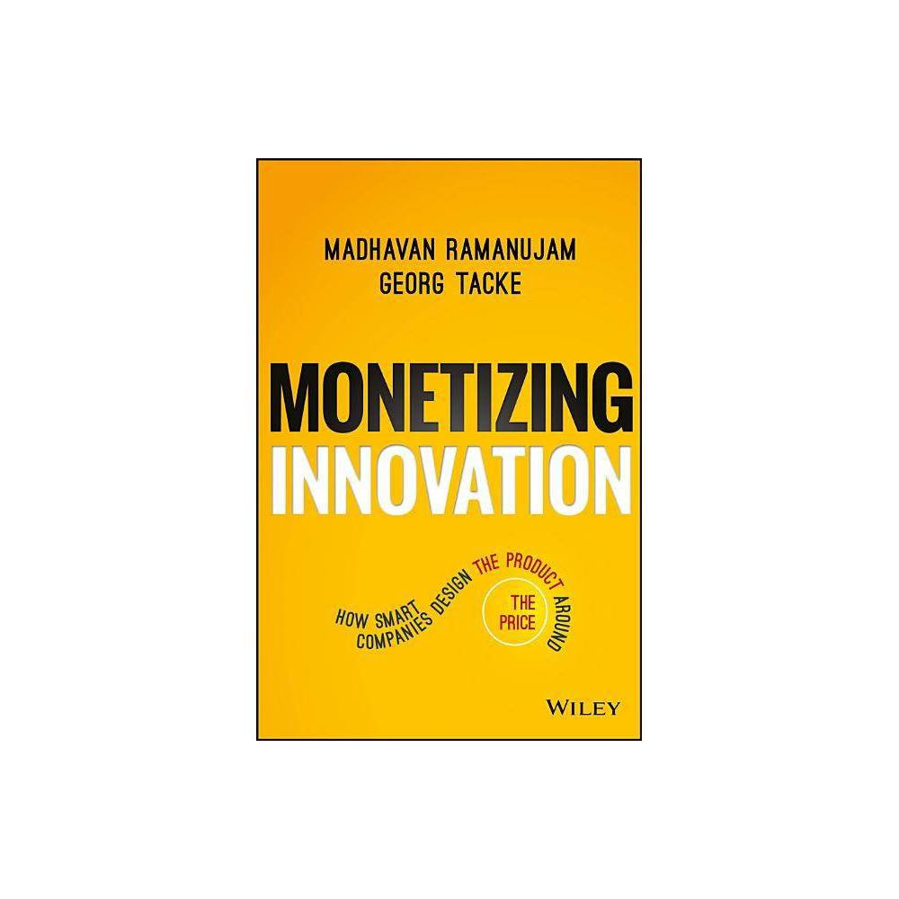 Monetizing Innovation By Madhavan Ramanujam Georg Tacke Hardcover