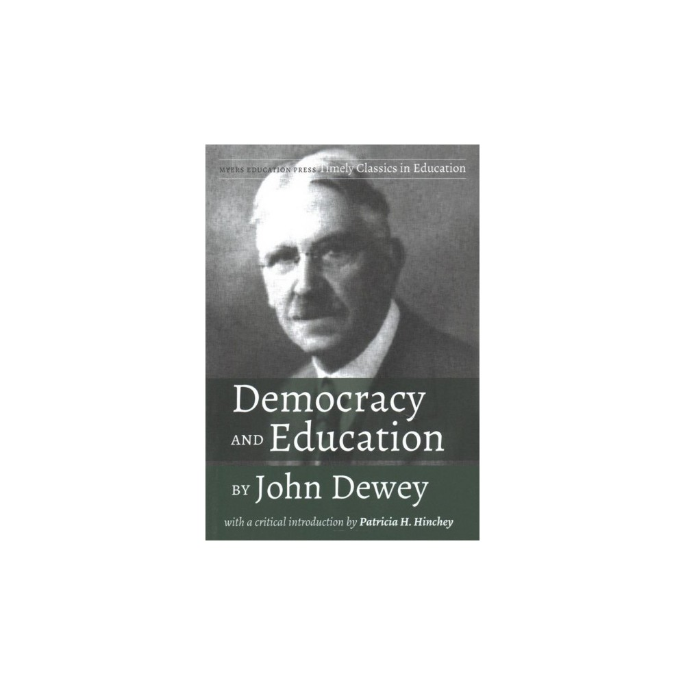 Democracy and Education by John Dewey : With a Critical Introduction by Patricia H. Hinchey