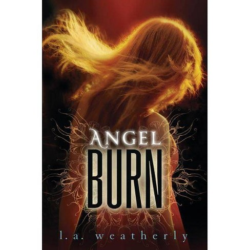 Angel Burn - (Angel (Candlewick Quality)) by  L A Weatherly (Paperback) - image 1 of 1