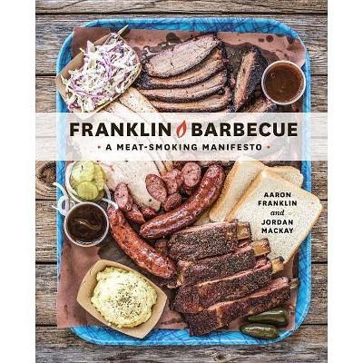 Franklin Barbecue: A Meat Manifesto (Hardcover) (Aaron Franklin & Jordan Mackay)
