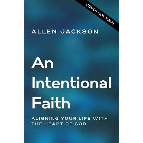 An Intentional Faith - by  Allen Jackson (Paperback) - image 1 of 1
