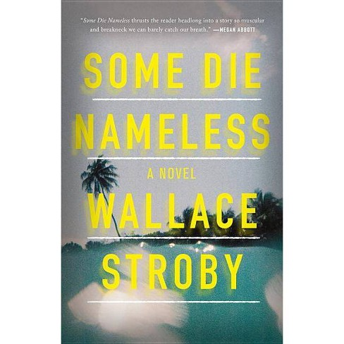 Some Die Nameless - by  Wallace Stroby (Hardcover) - image 1 of 1