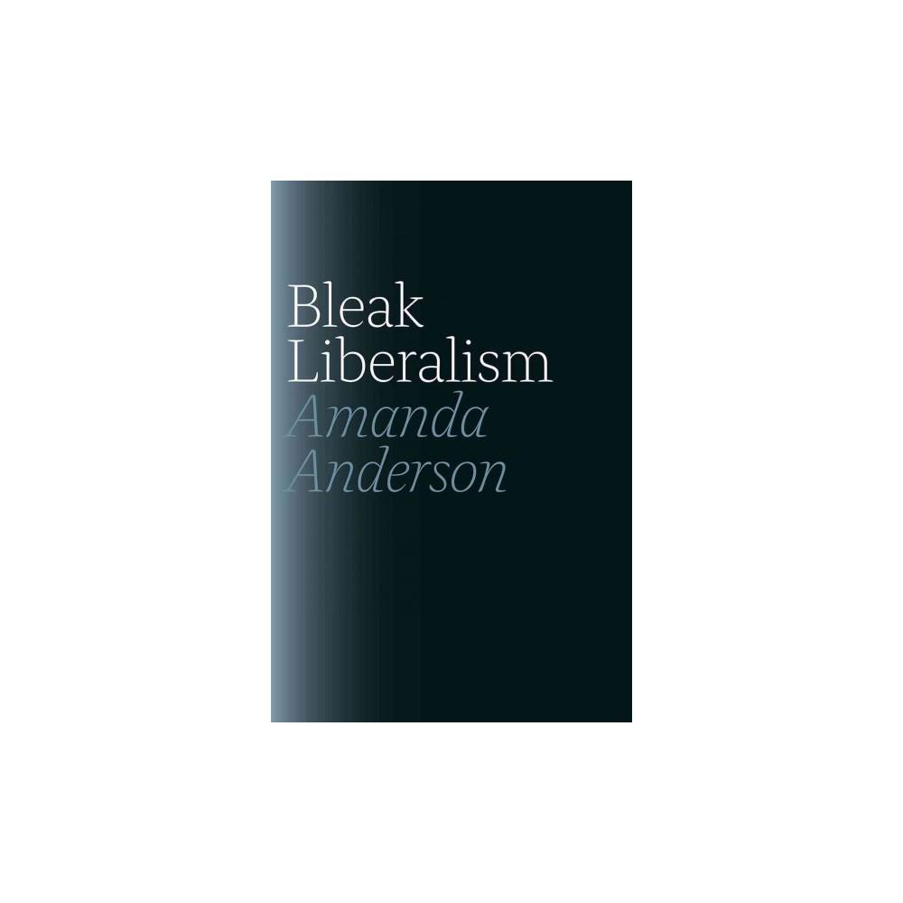 Bleak Liberalism (Paperback) (Amanda Anderson)