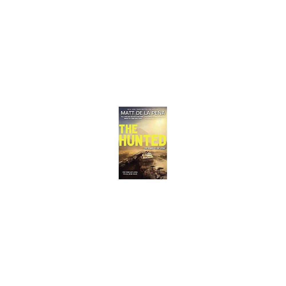 Hunted (Reprint) (Paperback) (Matt de la Pena)