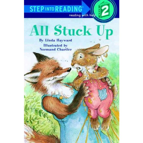 All Stuck Up - (Step Into Reading - Level 2 - Quality) by  Linda Hayward (Paperback) - image 1 of 1