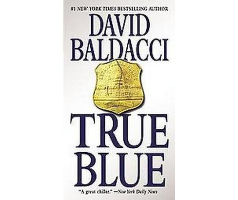 True Blue (Reprint) (Paperback) by David Baldacci - image 1 of 1