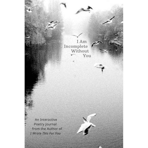 I Am Incomplete Without You (Paperback) (Iain S. Thomas) - image 1 of 1