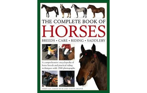 Complete Book of Horses : Breeds - Care - Riding - Saddlery: kA comprehensive encyclopedia of horse - image 1 of 1